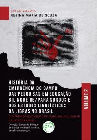 HISTÓRIA DA EMERGÊNCIA DO CAMPO DAS PESQUISAS EM EDUCAÇÃO BILÍNGUE DE/PARA SURDOS E DOS ESTUDOS LINGUÍSTICOS DA LIBRAS NO BRASIL: contribuições do Grupo de Trabalho Lingua(gem) e Surdez da Anpoll