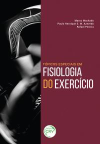 TÓPICOS ESPECIAIS EM FISIOLOGIA DO EXERCÍCIO