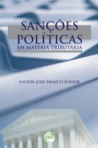SANÇÕES POLÍTICAS EM MATÉRIA TRIBUTÁRIA