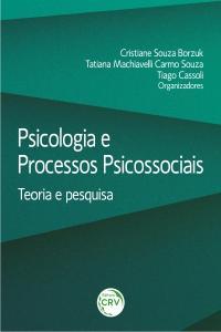 PSICOLOGIA E PROCESSOS PSICOSSOCIAIS: teoria e pesquisa