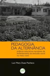 PEDAGOGIA DA ALTERNÂNCIA:<br>práticas educativas escolares de enfrentamento da exclusão social no meio rural