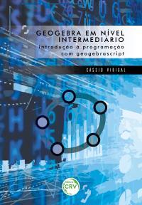 GEOGEBRA EM NÍVEL INTERMEDIÁRIO:<br> introdução à programação com geogebrascript