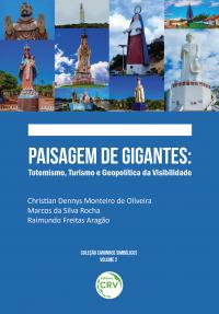 PAISAGEM DE GIGANTES:<br> totemismo, turismo e geopolítica da visibilidade <br>Coleção Caminhos Simbólicos - Volume 2