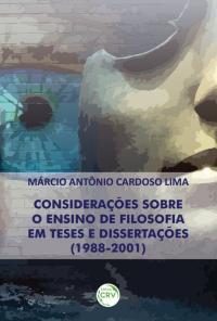 CONSIDERAÇÕES SOBRE O ENSINO DE FILOSOFIA EM TESES E DISSERTAÇÕES (1988-2001)