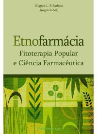 ETNOFARMÁCIA FITOTERAPIA POPULAR E CIÊNCIA FARMACÊUTICA