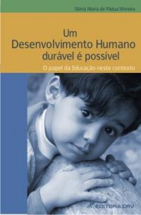 UM DESENVOLVIMENTO HUMANO DURÁVEL É POSS͍VEL:<br>o papel da educação neste contexto