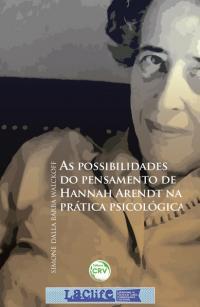AS POSSIBILIDADES DO PENSAMENTO DE HANNAH ARENDT NA PRÁTICA PSICOLÓGICA