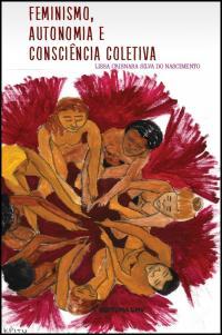 FEMINISMO, AUTONOMIA E CONSCIÊNCIA COLETIVA