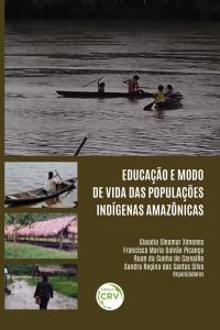 EDUCAÇÃO E MODO DE VIDA DAS POPULAÇÕES INDÍGENAS AMAZÔNICAS