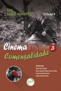 CINEMA E COMENSALIDADE 3<br> Série Sabor Metrópole - Volume 9