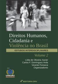 DIREITOS HUMANOS, CIDADANIA E VIOLÊNCIA NO BRASIL:<br>estudos interdisciplinares<br>Volume 2