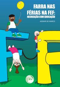 FARRA NAS FÉRIAS NA FEF:<br>recreação com educação