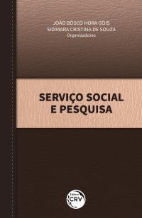 SERVIÇO SOCIAL E PESQUISA