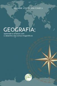 GEOGRAFIA:<br>aprender e ensinar com o desenho dos rumos magnéticos