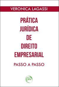 PRÁTICA JURÍDICA DE DIREITO EMPRESARIAL PASSO A PASSO