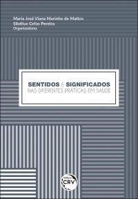 SENTIDOS E SIGNIFICADOS NAS DIFERENTES PRÁTICAS EM SAÚDE