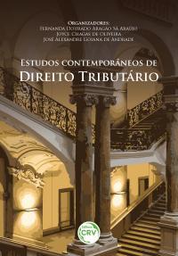 ESTUDOS CONTEMPORÂNEOS DE DIREITO TRIBUTÁRIO