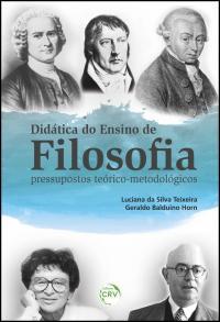 DIDÁTICA DO ENSINO DE FILOSOFIA:<br> pressupostos teórico-metodológicos