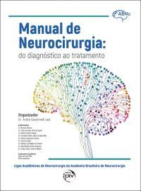 MANUAL DE NEUROCIRURGIA:<br> do diagnóstico ao tratamento