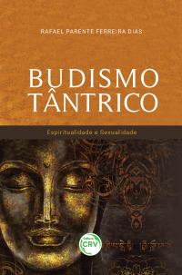 BUDISMO TÂNTRICO:  <br> espiritualidade e sexualidade