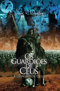 OS GUARDIÕES DE CÉUS – A INVASÃO DE CÉUS  <br>Primeiro Livro da Trilogia