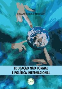 EDUCAÇÃO NÃO FORMAL E POLÍTICA INTERNACIONAL
