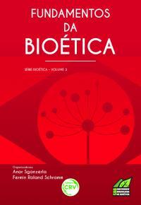 FUNDAMENTOS DA BIOÉTICA<br>Série Bioética<br>Volume 3