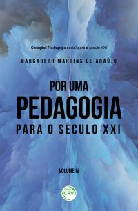 POR UMA PEDAGOGIA PARA O SÉCULO XXI <br>Coleção Pedagogia social para o século XXI - Volume IV