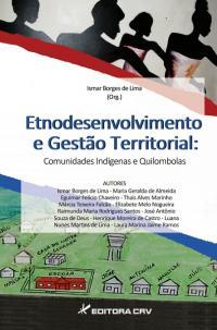 ETNODESENVOLVIMENTO E GESTÃO TERRITORIAL:<br>comunidades indígenas e quilombolas