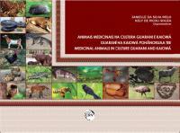 ANIMAIS MEDICINAIS NA CULTURA GUARANI E KAIOWÁ<br> GUARANÍ HA KAIOWÁ POHÃNOKUAA TEE <br>MEDICINAL ANIMALS IN CULTURE GUARANI AND KAIOWÁ