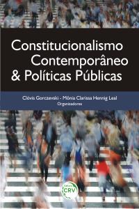 CONSTITUCIONALISMO CONTEMPORÂNEO & POLÍTICAS PÚBLICAS