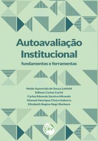 AUTOAVALIAÇÃO INSTITUCIONAL: fundamentos e ferramentas