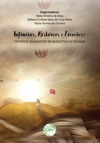 INFÂNCIAS, HISTÓRIAS E EMOÇÕES:<br> processos imaginativos em narrativas de crianças