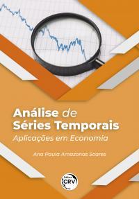 ANÁLISE DE SÉRIES TEMPORAIS: <br>Aplicações em Economia