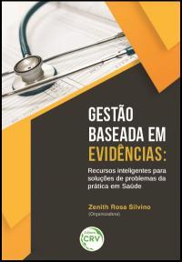 GESTÃO BASEADA EM EVIDÊNCIAS:<br>recursos inteligentes para soluções de problemas da prática em saúde
