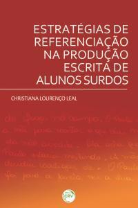 ESTRATÉGIAS DE REFERENCIAÇÃO NA PRODUÇÃO ESCRITA DE ALUNOS SURDOS