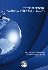 (DES)INTEGRAÇÃO, COMÉRCIO E DIREITOS HUMANOS
