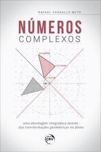 NÚMEROS COMPLEXOS: <br>uma abordagem integradora através das transformações geométricas no plano