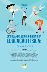 DIALOGANDO SOBRE O ENSINO DA EDUCAÇÃO FÍSICA:<br> lutas na escola
