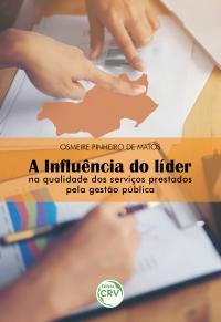 A INFLUÊNCIA DO LÍDER NA QUALIDADE DOS SERVIÇOS PRESTADOS PELA GESTÃO PÚBLICA