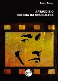 ARTAUD E O CINEMA DA CRUELDADE