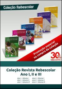 COLEÇÃO REVISTA REBESCOLAR<br>(ANO I - VOL I, VOL II E VOL III)<br>(ANO II - VOL I, VOL II E VOL III)