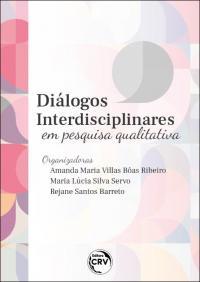 DIÁLOGOS INTERDISCIPLINARES EM PESQUISA QUALITATIVA