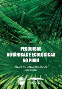 PESQUISAS BOTÂNICAS E ECOLÓGICAS NO PIAUÍ