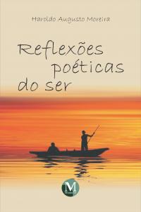 REFLEXÕES POÉTICAS DO SER