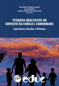 PESQUISA QUALITATIVA NO CONTEXTO DA FAMÍLIA E COMUNIDADE:<br>experiências, desafios e re&#64258;exões