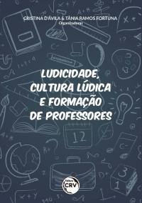 LUDICIDADE, CULTURA LÚDICA E FORMAÇÃO DE PROFESSORES