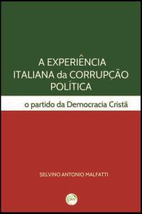 A EXPERIÊNCIA ITALIANA DA CORRUPÇÃO POLÍTICA<br>O partido da democracia cristã