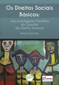 OS DIREITOS SOCIAIS BÁSICOS:<br> uma investigação filosófica da questão dos direitos humanos