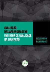 AVALIAÇÃO DAS APRENDIZAGENS UM FATOR DE QUALIDADE NA EDUCAÇÃO
